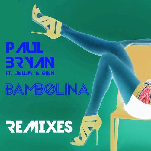Bambolina (feat. Jalum, Gian) (Remixes) de Paul Bryan