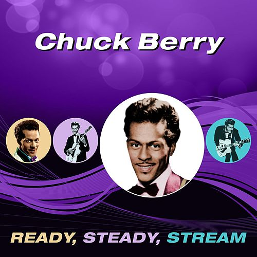 Ready, Steady, Stream by Chuck Berry