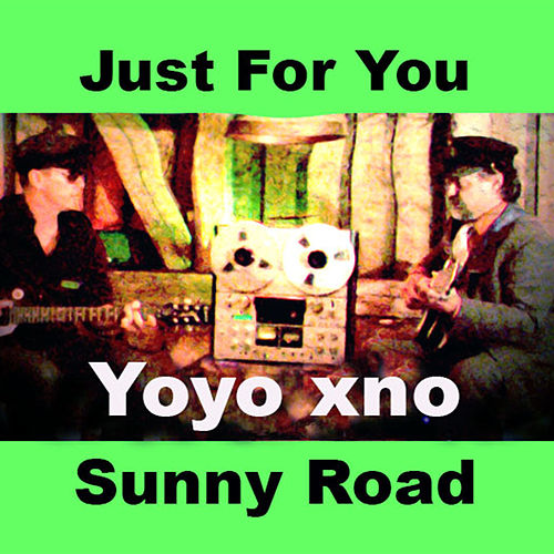 Just for You / Sunny Road by Yoyo xno