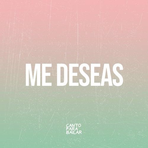 Me Deseas von Canto Para Bailar