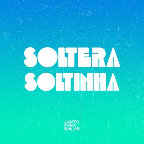 Soltera Soltinha von Canto Para Bailar