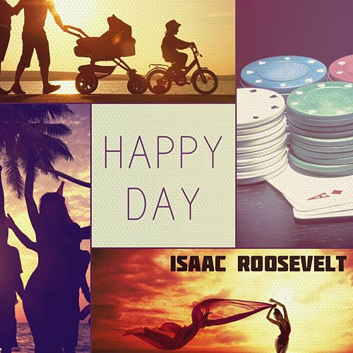 Happy Day von Isaac Roosevelt