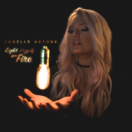 Light Myself on Fire by Janelle Arthur