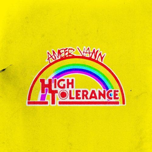 High Tolerance by Ameer Vann