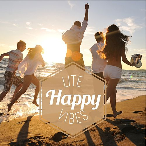 Lite Happy Vibes by Various Artists