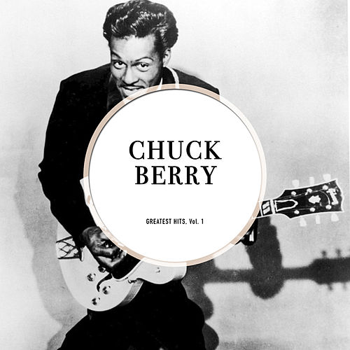 Greatest Hits, Vol. 1 (Unforgotten Chuck Berry) de Chuck Berry