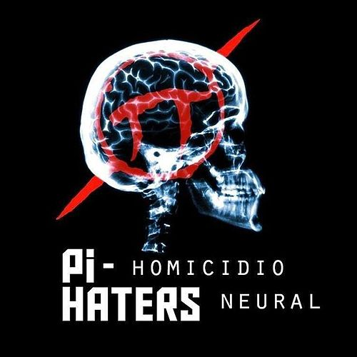 Homicídio Neural de Pi-Haters