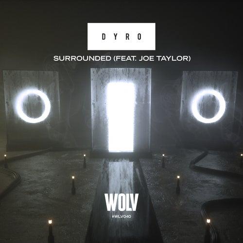 Surrounded (feat. Joe Taylor) de Dyro