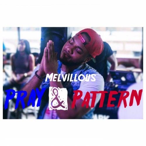 Pray & Pattern de Melvillous