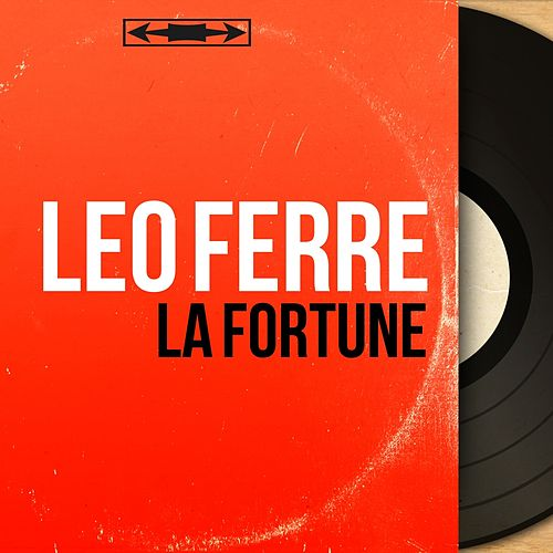 La fortune (Mono Version) de Leo Ferre