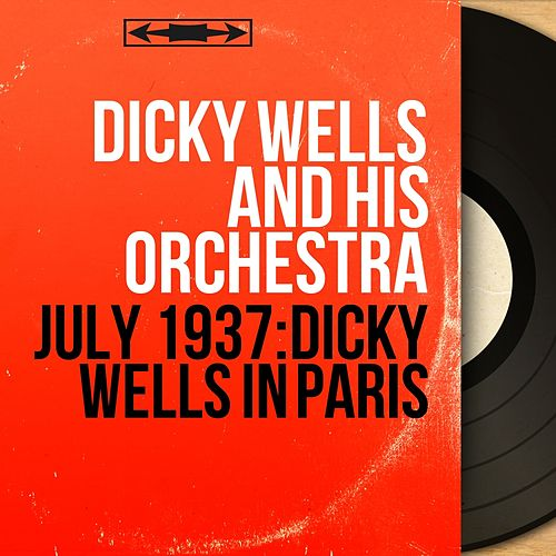 July 1937: Dicky Wells in Paris (Live, Mono Version) by Dicky Wells