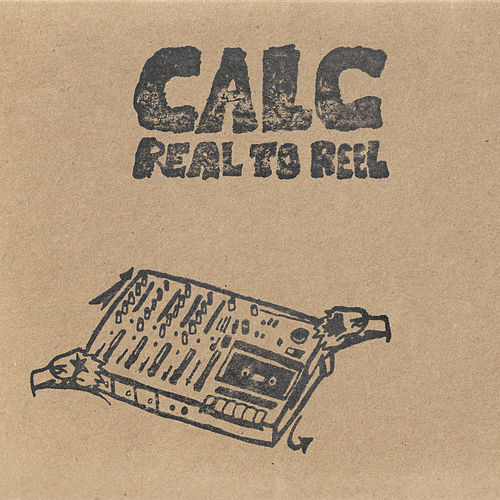 Real to Reel by Calc