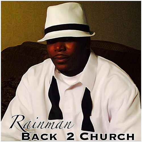 Rainman Back 2 Church de Rain Man