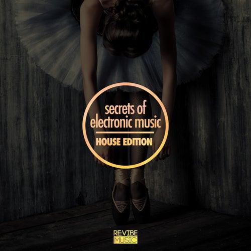 Secrets of Electronic Music - House Edition de Various Artists