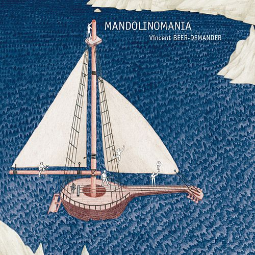Mandolinomania de Vincent Beer-Demander