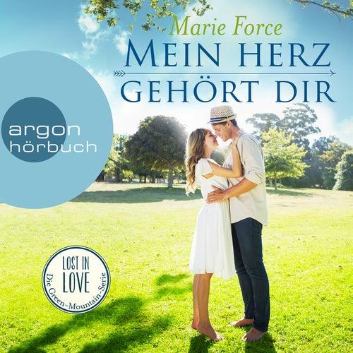 Mein Herz gehört dir - Lost in Love - Die Green-Mountain-Serie 3 (Ungekürzte Lesung) von Marie Force