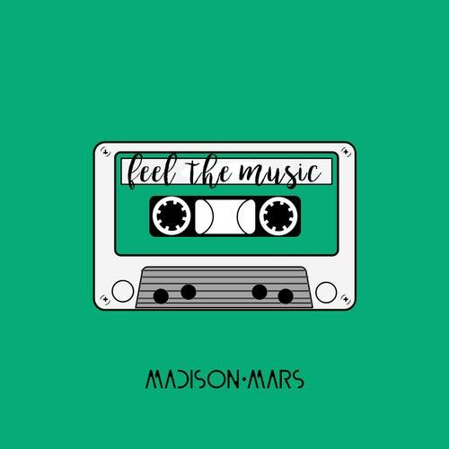 Feel the Music von Madison Mars