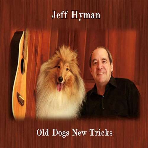 Old Dogs New Tricks by Jeff Hyman