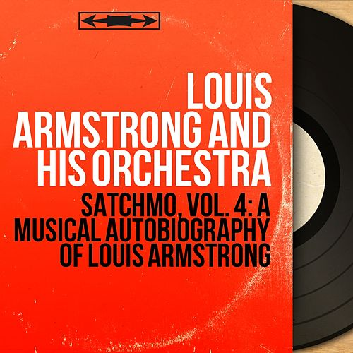 Satchmo, Vol. 4: A Musical Autobiography of Louis Armstrong (Mono Version) de Louis Armstrong