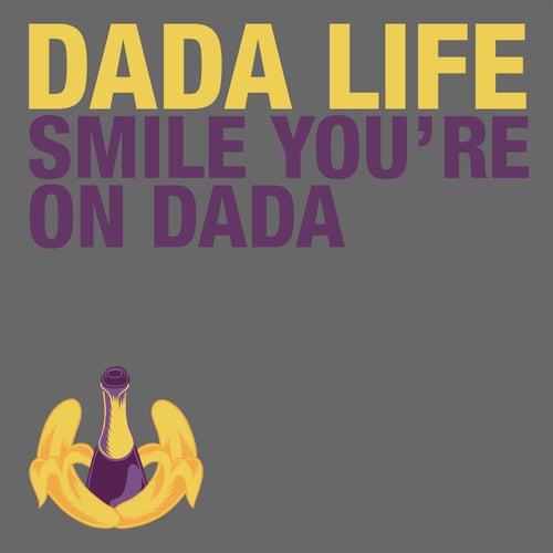 Smile You're on Dada de Dada Life