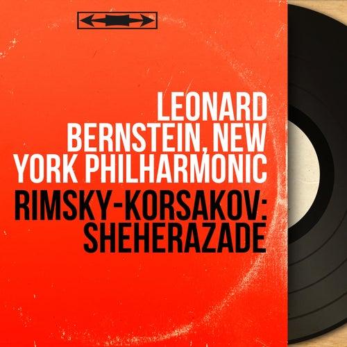 Rimsky-Korsakov: Shéhérazade (Mono Version) von Leonard Bernstein, Hildegard Behrens, Peter Hofmann, Yvonne Minton, Bernd Weikl, Hans Sotin, Symphonieorchester des Bayerischen Rundfunks
