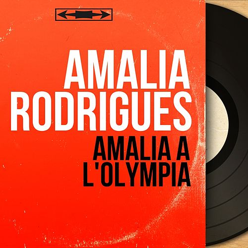 Amalia à l'Olympia (Live, Mono Version) de Amalia Rodrigues