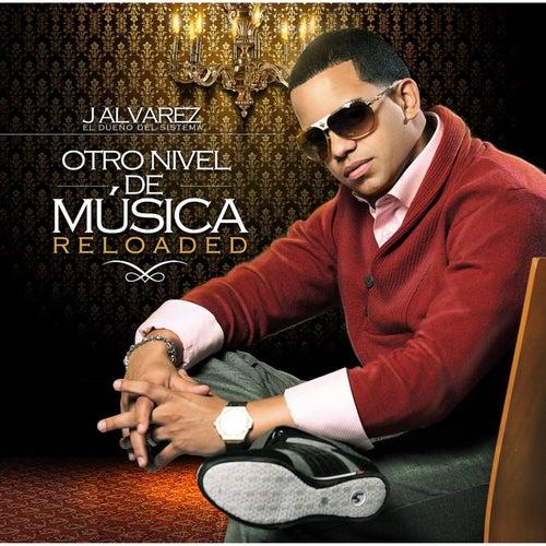 Otro Nivel de Musica Reloaded von J. Alvarez