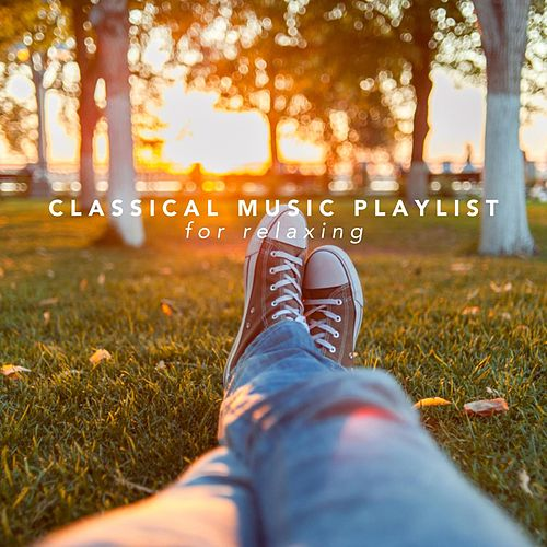 Classical Music Playlist for Relaxing von Various Artists
