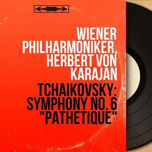 Tchaikovsky: Symphony No. 6 'Pathétique' (Mono Version) von Wiener Philharmoniker