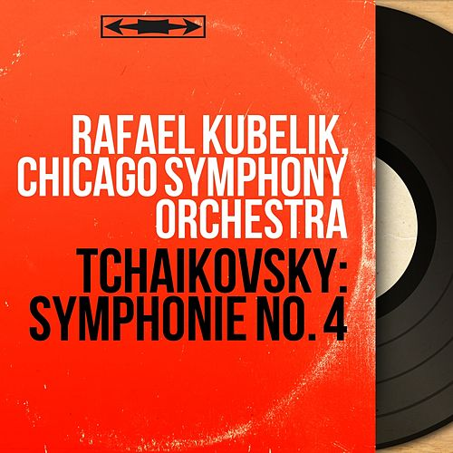 Tchaikovsky: Symphonie No. 4 (Mono Version) von Chicago Symphony Orchestra