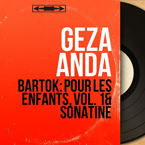 Bartók: Pour les enfants, vol. 1 & Sonatine (Mono Version) fra Géza Anda