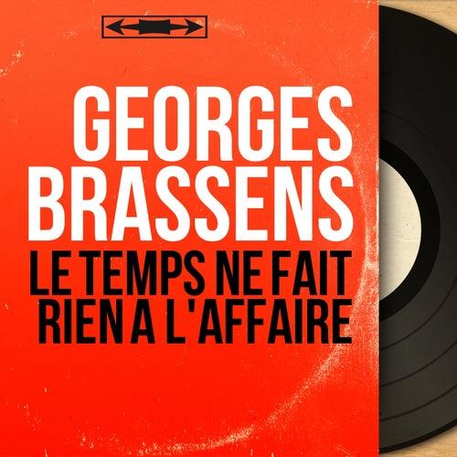 Le temps ne fait rien à l'affaire (Mono Version) de Georges Brassens