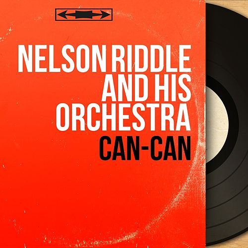 Can-Can (Original Motion Picture Soundtrack, Mono Version) fra Nelson Riddle