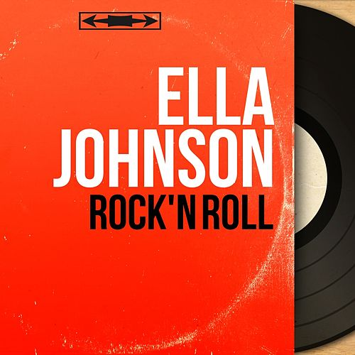 Rock'n Roll (Mono Version) by Ella Johnson