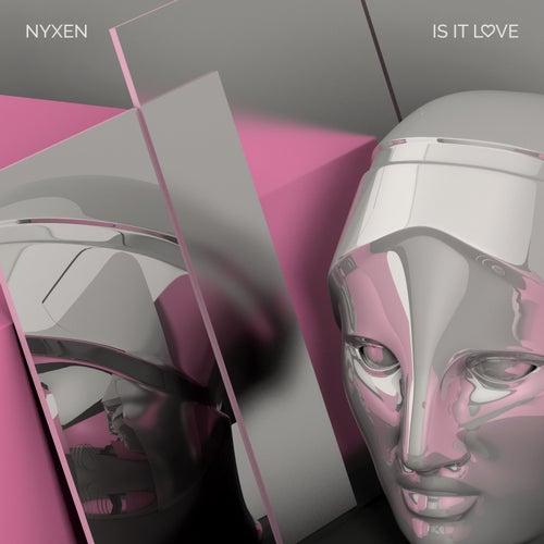 Is It Love de Nyxen