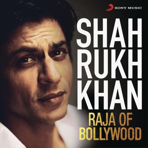Shah Rukh Khan - Raja of Bollywood von Various Artists