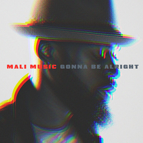 Gonna Be Alright von Mali Music
