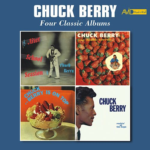 Four Classic Albums (After School Session / One Dozen Berrys / Chuck Berry Is on Top / Rockin' at the Hops) [Remastered] de Chuck Berry
