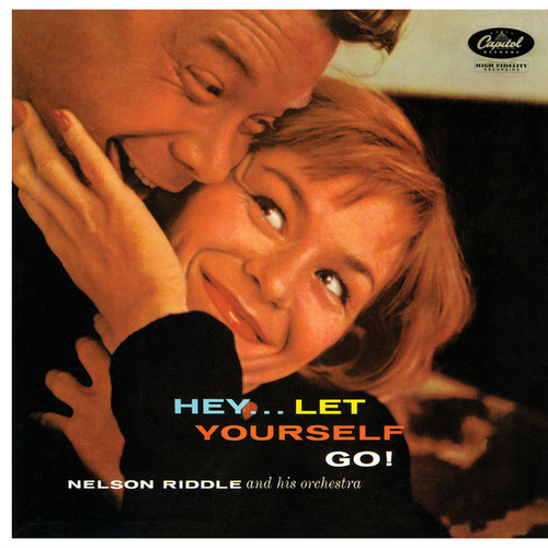 Hey...Let Yourself Go! by Nelson Riddle & His Orchestra