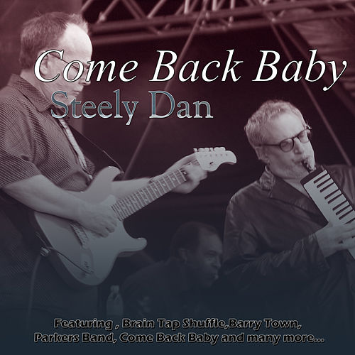 Come Back Baby by Steely Dan