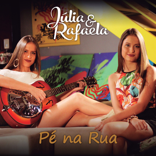 Pé Na Rua de Júlia & Rafaela