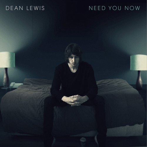 Need You Now by Dean Lewis