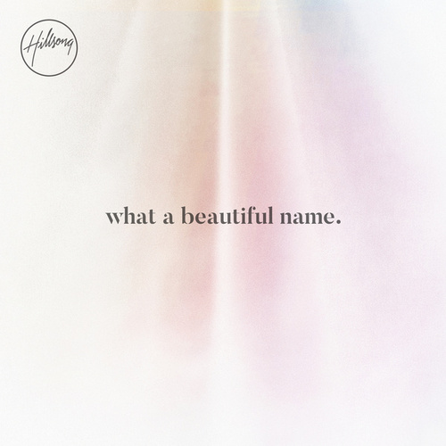 What A Beautiful Name by Hillsong Worship