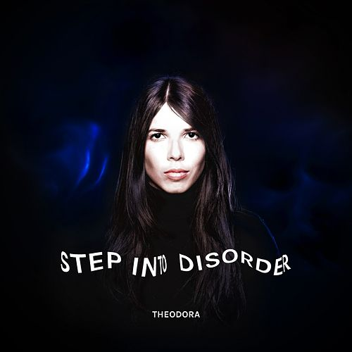 Step into Disorder de Theodora