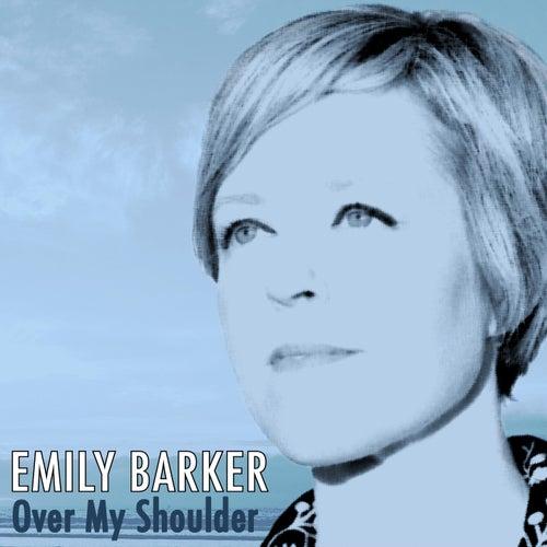 Over My Shoulder by Emily Barker