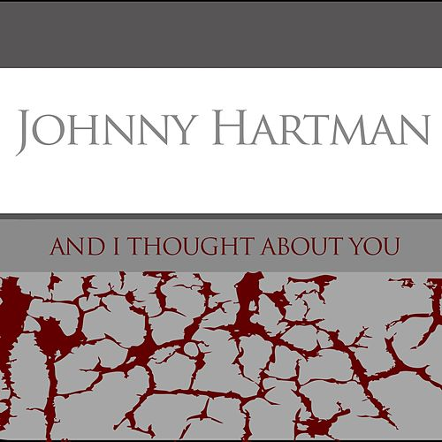 Johnny Hartman: And I Thought About You de Johnny Hartman
