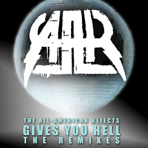 Gives You Hell Remixes by The All-American Rejects