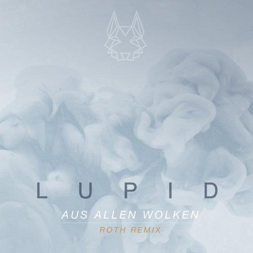 Aus allen Wolken (ROTH Remix) von Lupid