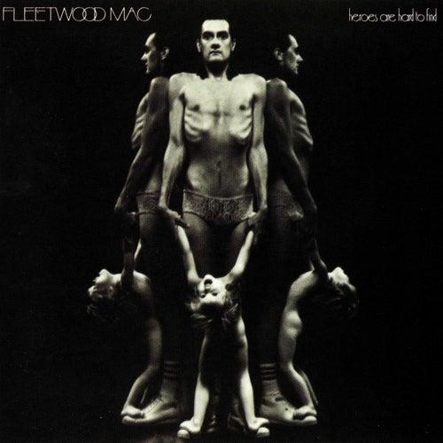 Heroes Are Hard to Find de Fleetwood Mac