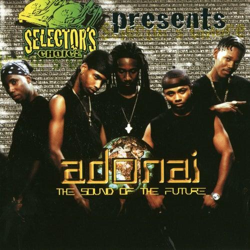 Selector's Choice Presents: Adonai - The Sound Of The Future de Adonai